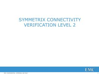 Symmetrix Connectivity Verification Level 2