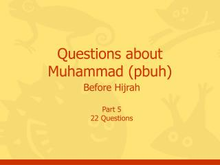 Questions about Muhammad (pbuh)