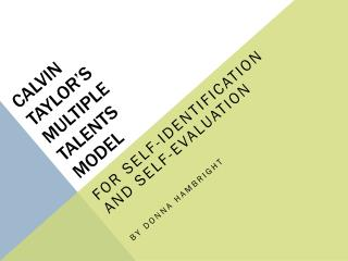 CALVIN taylor's MULTIPLE  TALENTS  MODEL