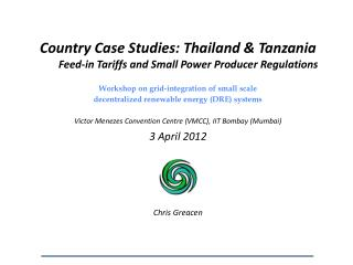 Country Case Studies: Thailand & Tanzania  Feed-in Tariffs and Small Power Producer Regulations