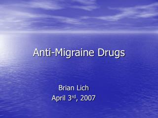 Anti-Migraine Drugs