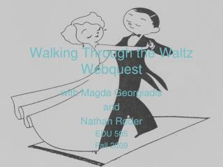Walking Through the Waltz  Webquest