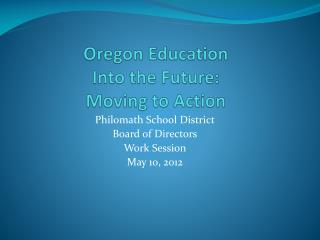 Oregon Education Into the Future: Moving to Action