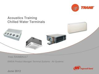 Acoustics Training  Chilled Water Terminals