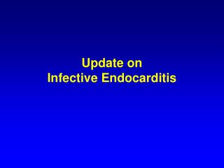 Update on Infective Endocarditis