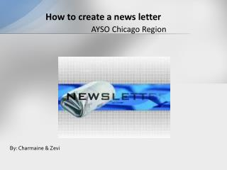 How to create a news letter AYSO Chicago Region