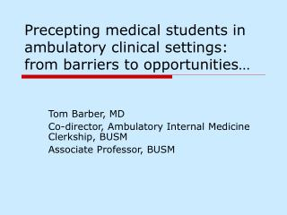 Precepting medical students in ambulatory clinical settings: from barriers to opportunities…