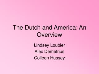 The Dutch and America: An Overview