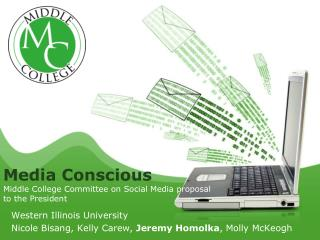 Media Conscious  Middle College Committee on Social Media proposal  to the President