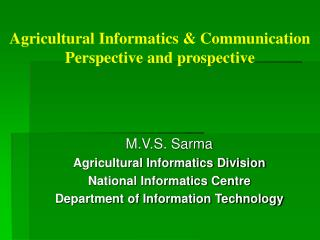 Agricultural Informatics & Communication Perspective and prospective