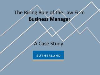 The Rising Role of the Law Firm  Business Manager