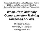 Presented at the University of Sussex, April 3, 2008 as part of a seminar on Reading Comprehension: Intervention and Ass