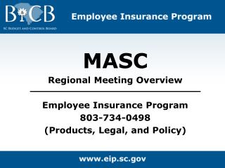 MASC Regional Meeting Overview Employee Insurance Program 803-734-0498