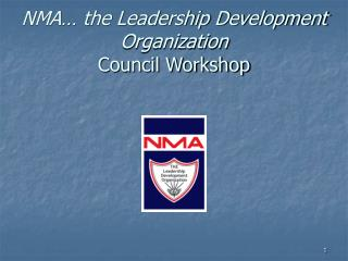 NMA… the Leadership Development Organization Council Workshop