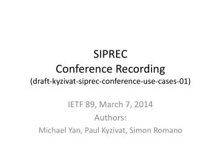 SIPREC Conference Recording (draft-kyzivat-siprec-conference-use-cases- 01)
