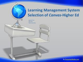 Learning Management System Selection	of  Canvas -Higher Ed