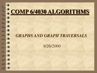 GRAPHS AND GRAPH TRAVERSALS 9/26/2000