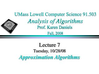 UMass Lowell Computer Science 91.503 Analysis of Algorithms Prof. Karen Daniels Fall, 2008