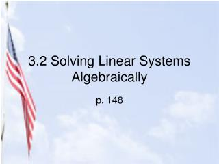 3.2 Solving Linear Systems Algebraically