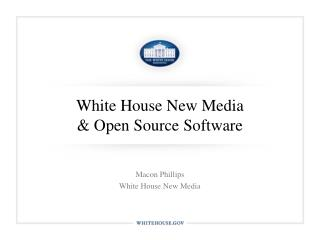 White House New Media & Open Source Software