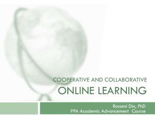 COOPERATIVE AND COLLABORATIVE  ONLINE LEARNING
