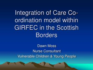 Integration of Care Co-ordination model within GIRFEC in the Scottish Borders