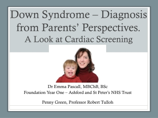 Down Syndrome – Diagnosis from Parents ' Perspectives . A Look at Cardiac S creening