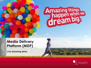 Media Delivery Platform (MDP)