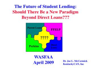The Future of Student Lending:  Should There Be a New Paradigm Beyond Direct Loans???