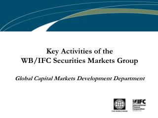 WB-IFC Securities Market  Group  (GCMSM)