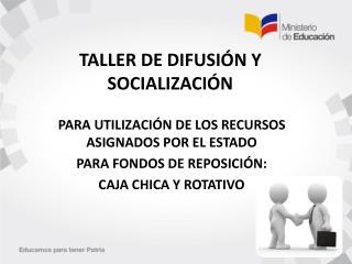 TALLER DE DIFUSIÓN Y SOCIALIZACIÓN
