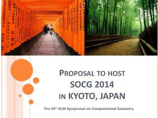 Proposal to host  SOCG 2014  in KYOTO, JAPAN