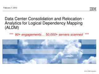 Data Center Consolidation and Relocation - Analytics for Logical Dependency Mapping (ALDM)