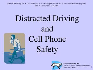 Distracted Driving and   Cell Phone Safety