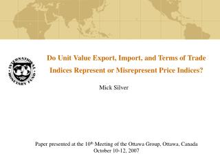 Do Unit Value Export, Import, and Terms of Trade Indices Represent or Misrepresent Price Indices?