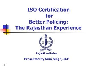 ISO Certification  for  Better Policing:  The Rajasthan Experience