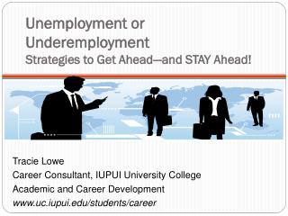 Unemployment or Underemployment  Strategies to Get Ahead—and STAY Ahead!