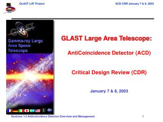GLAST Large Area Telescope: AntiCoincidence Detector (ACD) Critical Design Review (CDR)