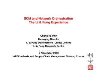 SCM and Network Orchestration The Li & Fung Experience