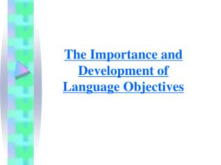 The Importance and Development of Language Objectives
