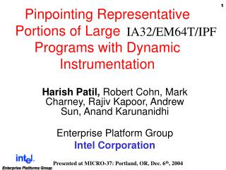 Pinpointing Representative Portions of Large Intel Itanium Programs with Dynamic Instrumentation