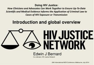 Edwin J Bernard	 Co- ordinator , HIV Justice Network