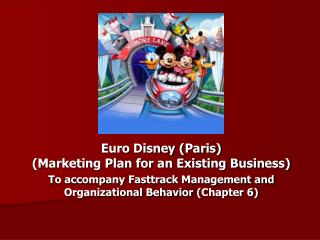 Euro Disney (Paris) (Marketing Plan for an Existing Business)