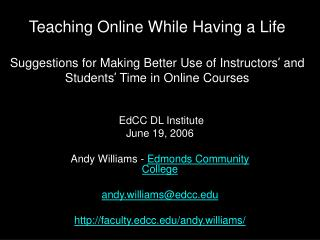 EdCC DL Institute June 19, 2006 Andy Williams -  Edmonds Community College andy.williams@edcc