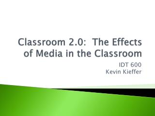 Classroom 2.0:  The Effects of Media in the Classroom