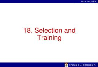 18. Selection and Training