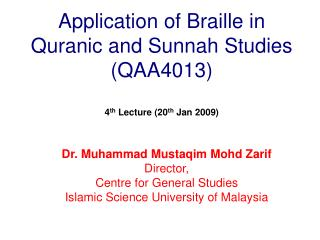 Application of Braille in Quranic and Sunnah Studies (QAA4013) 4 th  Lecture (20 th  Jan 2009)
