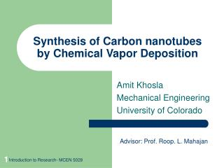 Synthesis of Carbon nanotubes by Chemical Vapor Deposition