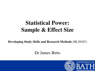 Statistical Power:                        Sample & Effect Size