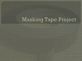 Masking Tape Project